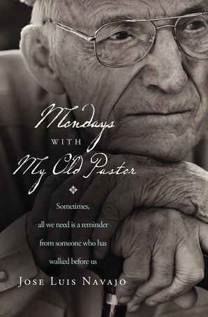Mondays with My Old Pastor book image