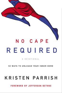 No Cape Required: A Devotional