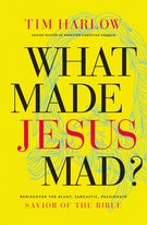 What Made Jesus Mad?