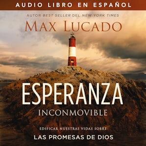 Esperanza inconmovible Downloadable audio file UBR by Max Lucado