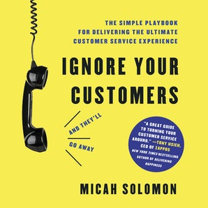 Ignore Your Customers (and They'll Go Away) book image