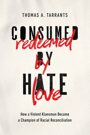 Consumed by Hate, Redeemed by Love book image