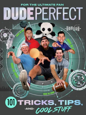 Dude Perfect 101 Tricks, Tips, and Cool Stuff book image