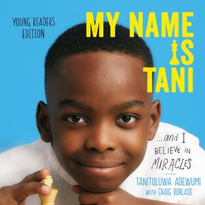 My Name Is Tani . . . and I Believe in Miracles Young Readers Edition book image
