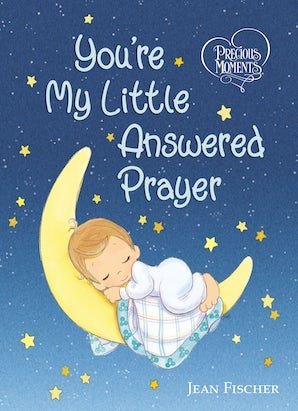 Precious Moments: You're My Little Answered Prayer book image