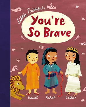 Little Faithfuls: You're So Brave book image