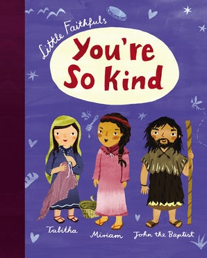 Little Faithfuls: You're So Kind book image