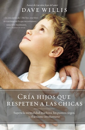 Cría hijos que respeten a las chicas (Raising Boys Who Respect Girls, Spanish Edition) book image