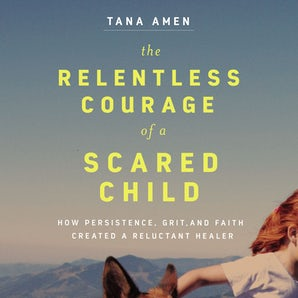 The Relentless Courage of a Scared Child book image