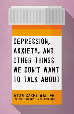 Depression, Anxiety, and Other Things We Don