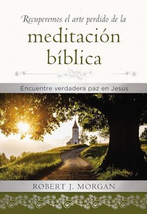 Recuperemos el arte perdido de la meditación bíblica book image