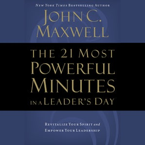 The 21 Most Powerful Minutes in a Leader's Day book image