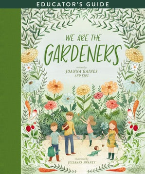 We Are the Gardeners Educator's Guide book image