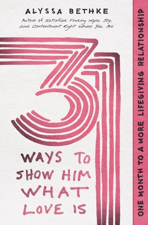 31 Ways to Show Him What Love Is book image