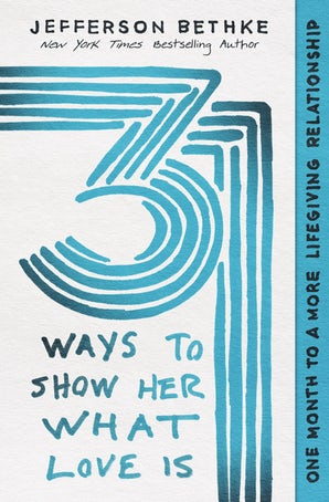 31 Ways to Show Her What Love Is book image