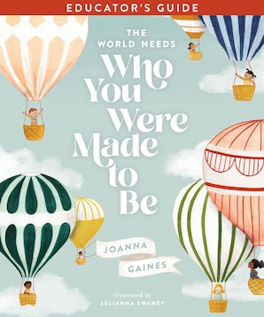 The World Needs Who You Were Made to Be Educator's Guide book image