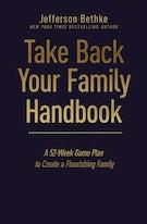 Take Back Your Family Handbook