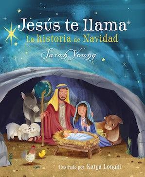 Jesús te llama: La historia de Navidad Hardcover