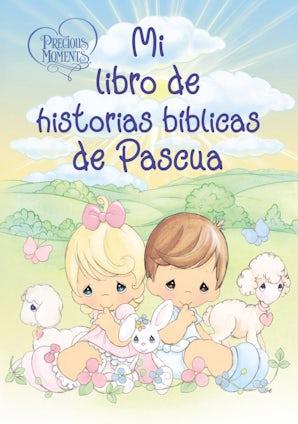 Precious Moments: Mi libro de historias bíblicas de Pascua book image