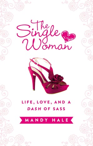 The Single Woman: Life, Love, and a Dash of Sass book image