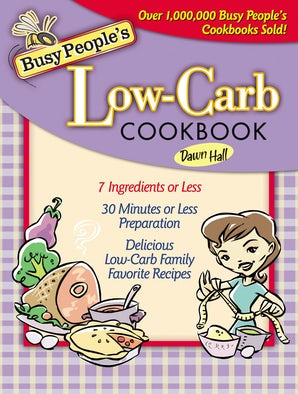Busy People's Low-Carb Cookbook book image
