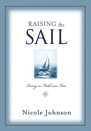 Raising the Sail Paperback  by Nicole Johnson