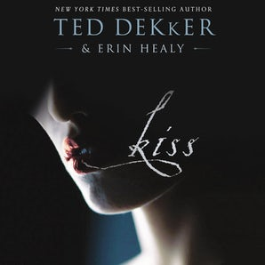 Kiss Downloadable audio file UBR by Ted Dekker