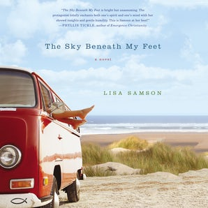 The Sky Beneath My Feet Downloadable audio file UBR by Lisa Samson