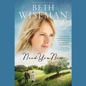 Need You Now Downloadable audio file UBR by Beth Wiseman