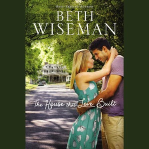 The House that Love Built Downloadable audio file UBR by Beth Wiseman