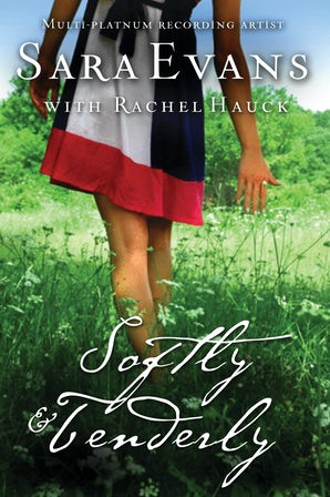 Softly and Tenderly eBook  by Sara Evans