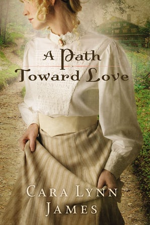 A Path Toward Love Paperback  by Cara Lynn James