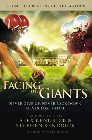 Facing the Giants Paperback  by Alex Kendrick