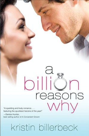 A Billion Reasons Why eBook  by Kristin Billerbeck
