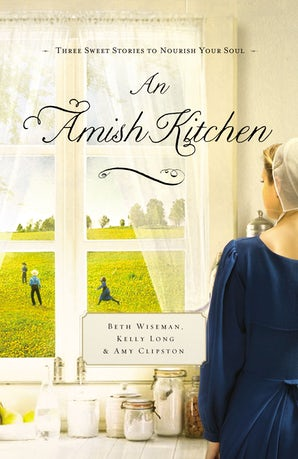 An Amish Kitchen Paperback  by Beth Wiseman