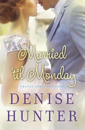 Married 'til Monday Paperback  by Denise Hunter