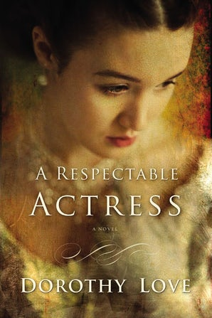 A Respectable Actress Paperback  by Dorothy Love