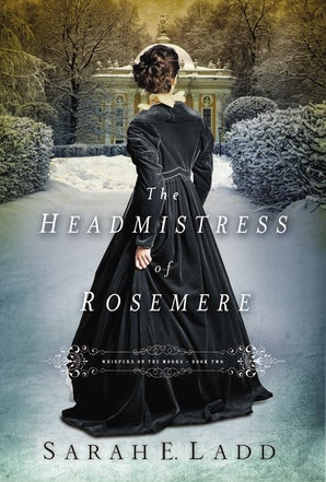 The Headmistress of Rosemere Paperback  by Sarah E. Ladd