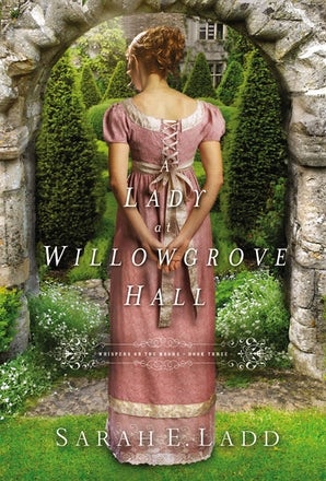 A Lady at Willowgrove Hall Paperback  by Sarah E. Ladd