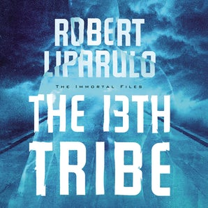 The 13th Tribe Downloadable audio file UBR by Robert Liparulo