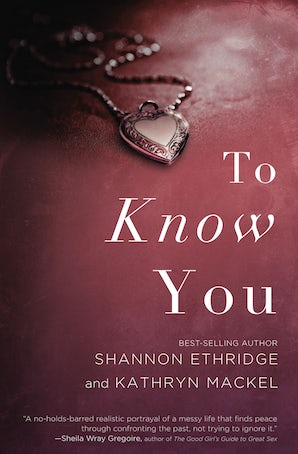 To Know You Paperback  by Shannon Ethridge