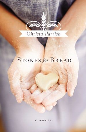 Stones for Bread Paperback  by Christa Parrish
