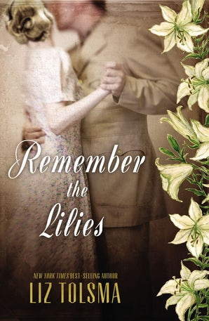 Remember the Lilies Paperback  by Liz Tolsma