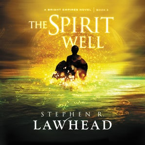 The Spirit Well Downloadable audio file UBR by Stephen Lawhead