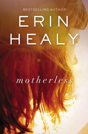 Motherless Paperback  by Erin Healy