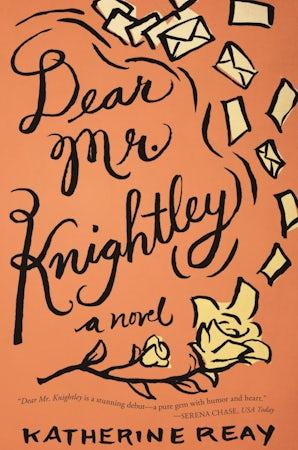 Dear Mr. Knightley Paperback  by Katherine Reay