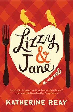 Lizzy and Jane Paperback  by Katherine Reay