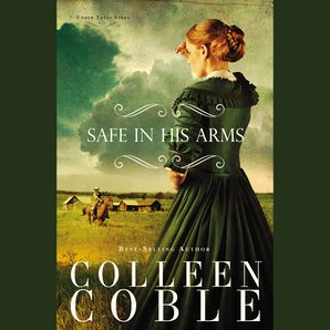 Safe in His Arms Downloadable audio file UBR by Colleen Coble