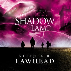 The Shadow Lamp Downloadable audio file UBR by Stephen Lawhead
