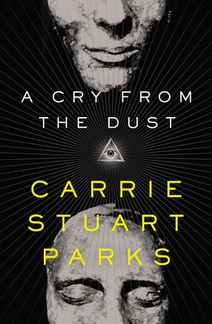 A Cry from the Dust Paperback  by Carrie Stuart Parks